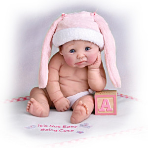 "Amazingly Lifelike ""It's Not Easy Being Cute"" Doll"
